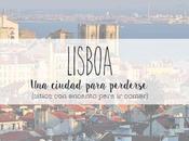 Lisboa, ciudad para perderse