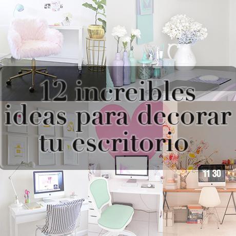 12 incre bles ideas para decorar tu escritorio paperblog for Ideas para decorar mi oficina