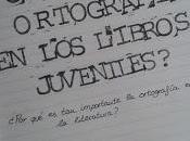 ¿Qué pasa ortografía libros juveniles?