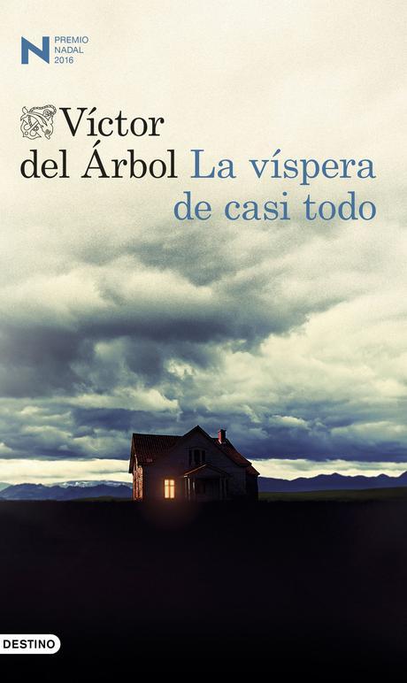'La víspera de casi todo' de Víctor del Árbol