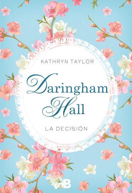 'Daringham Hall. La decisión' de Kathrin Taylor
