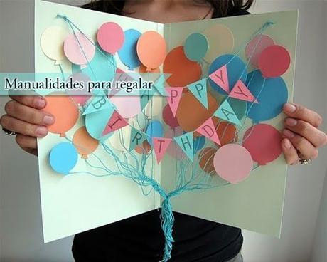 Manualidades para regalar en cumplea os diy tarjeta 3d paperblog - Ideas de regalos originales para amigas ...