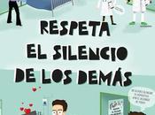 """""""Respeta silencio demás"""" #sanidadSINruido"""