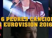 seis peores canciones eurovisión 2016