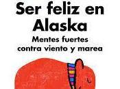 """""""Ser feliz Alaska"""", Rafael Santandreu"""
