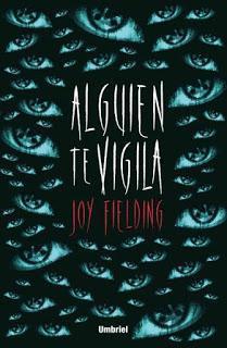 Alguien te vigila de Joy Fielding (Umbriel)