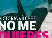 Reseña: Quieres, Quiero (NMQNTQ #1), Victoria Vílchez