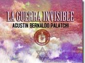 """guerra invisible"""", libro Agustín Bernaldo Palatchi."""