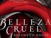Belleza cruel, Rosamund Hodge