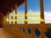 vayas navarra: monasterios, fortalezas castillos