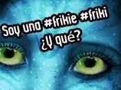 #frikie #friki qué?