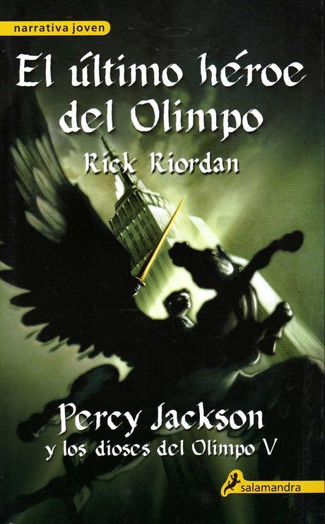 Reseña: PERCY JACKSON Y EL ÚLTIMO HÉROE DEL OLIMPO (PERCY JACKSON AND THE OLYMPIANS: THE LAST OLYMPIAN) (RICK RIORDAN)