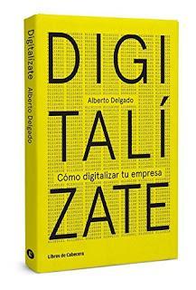 Digitalízate: Cómo digitalizar tu empresa