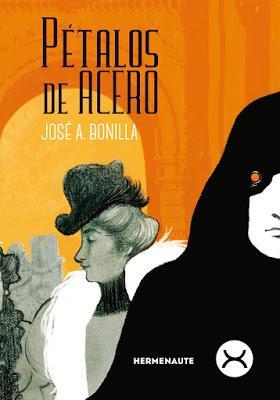 PÉTALOS DE ACERO: Una fantástica y elegante novela de aventuras