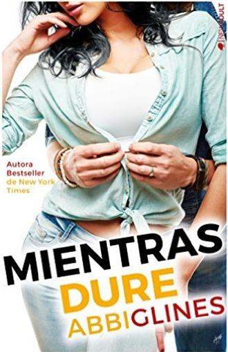 Mientras dure - Sea Breeze, #3 - Abbi Glines