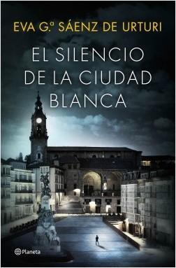 El silencio de la ciudad blanca | Eva Mª Sáenz de Urturi