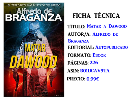 Reseña: Matar a Dawood, de Alfredo de Braganza