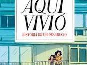 Aquí vivió (Historia desahucio). Isaac Rosa-Cristina Bueno.
