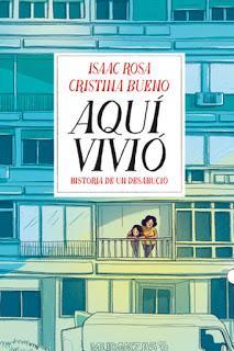 Aquí vivió (Historia de un desahucio). Isaac Rosa-Cristina Bueno.