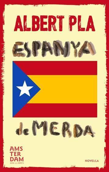 """""""Espanya de Merda"""" de Albert Pla"""