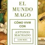 Elena Medel: El mundo mago