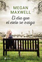 BookTráiler: El Día que el cielo se Caiga de Megan Maxwell