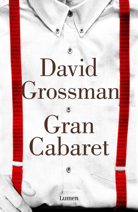 Reseña: Gran cabaret, David Grossman