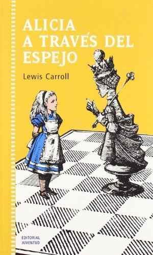 → Alicia a través del Espejo - Lewis Carroll