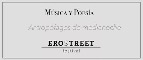 Antropófagos de medianoche en Erostreet Festival