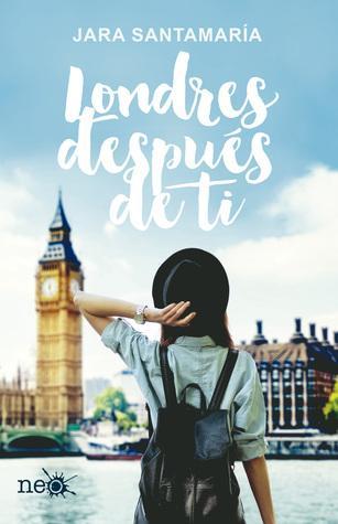 Reseña: Londres después de ti — Jara Santamaría