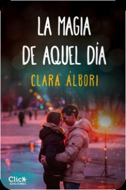 Reseña: La magia de aquel día | Clara Álbori