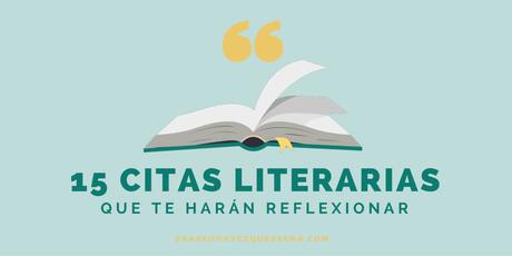 15 citas literarias que invitan a la reflexión