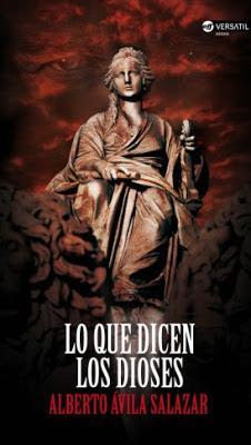 "DICEN DIOSES"" Alberto Ávila Salazar, apuesta arriesgada novela negra tintes sobrenaturales"
