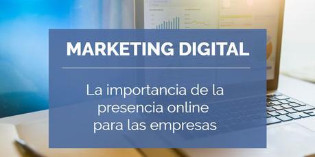Marketing digital. La importancia de la presencia online