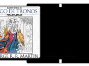 Foto-Reseña: libro oficial Juego tronos para colorear George R.R. Martin