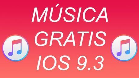 Truco como tener música gratis en tu iPhone, iPad, iPod Touch en iOS 9.3.3