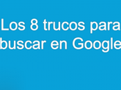 Ocho Trucos para Buscar Google