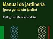 """""""Manual jardinería (para gente jardín)"""" Daniel Monedero"""