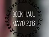 Bookhaul: Mayo 2016 (¡Viene delay!)