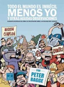 Ndp: La Cúpula presenta Todo el mundo es imbécil menos yo, de Peter Bagge