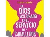 Reseña Dios Asesinado Servicio Caballeros