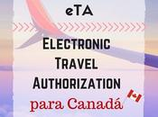 ¿Necesitas Electronic Travel Authorization (eTA) para entrar Canadá?