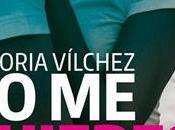 Reseña quieres, quiero Victoria Vilchez