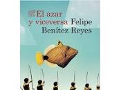 """azar viceversa"""" Felipe Benítez Reyes"""