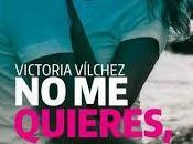 """quieres, quiero"""" Victoria Vílchez"""