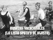 BUNKERS VACACIONALES lista Spotify Agosto)