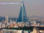 Lugares: Corea Norte, como nunca habías visto!