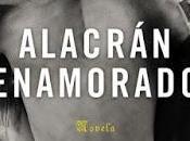 Reseña: Alacrán Enamorado Carlos Bardem