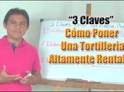 Claves Para Poner Tortilleria Altamente Rentable