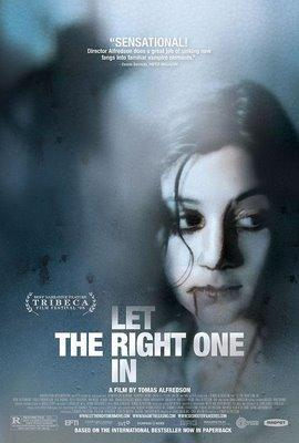 Lät den rätte komma in  (Let the right one in).